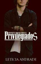 Perfeito Inverso - Privilegiados  by comeasyouareleh