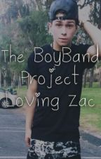 The BoyBand Project- Loving Zac by Snowhearted_
