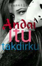 Andai Itu Takdirku by vannila_