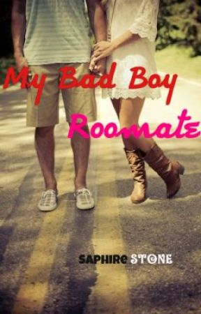 My Bad Boy Roommate by SaphireStone