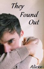 They Found Out | C.F. & O2L by Zaasie