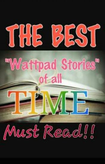 Best Wattpad Stories Of All Time