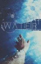 Water - Complete by FickleLife