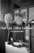 One Day (John Lennon) by writerjanedoe
