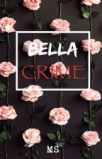 Bella Crime by margadsnowy