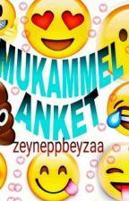 MUKAMMEL ANKET by zeyneppbeyzaa