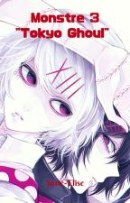 "Monstre 3 "" Tokyo Ghoul "" by Juste-Elise"