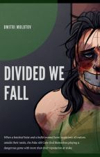 Divided We Fall by DmitriMolotov