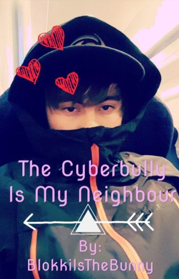 The cyber bully is my neighbour// Leafyishere X Reader