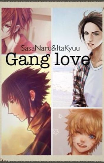 Sasunaru & Itakyuu - Gang Love
