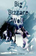 Big Bizarre Wolf by EmmaChorus