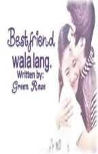Bestfriend......wala lang..... (one shot) by its_ar_ei10