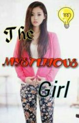 THE MYSTERIOUS GIRL by ClariSOO