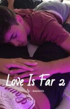Love is far 2  by e1211i2002