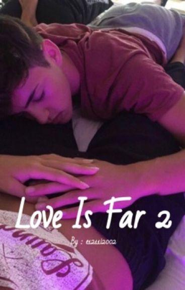 Love Is Far 2