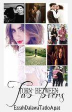 Torn Between Two Lovers by EzzahDalawaTatlo_