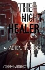 ➳| The Night Healer by thisisneverthatxo