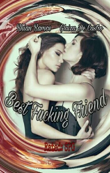 BFF: Best F*cking Friend (COMPLETED)