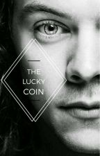 The Lucky Coin | Styles by o-ophelia