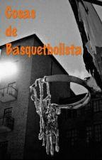 Cosas De Basquetbolista by monixta