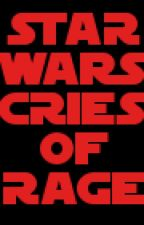 STAR WARS CRIES OF RAGE: THE RPH by KomodoFox