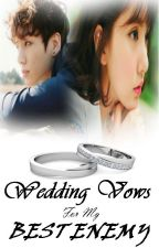 Wedding vows for my BEST ENEMY [ON-GOING] (EunKook) by J_Marie625