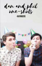 dan and phil one-shots ✔️ by -avxngers