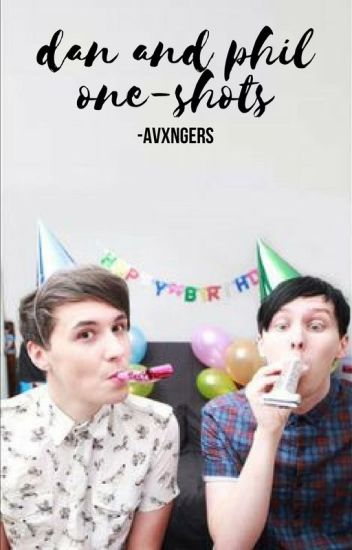 dan and phil one-shots ✔️