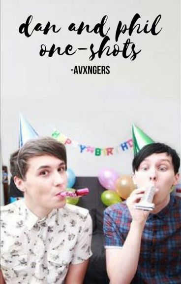 dan and phil preferences & one-shots