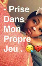• Prise Dans Mon Propre Jeu . 😪💔 by Noneya_98