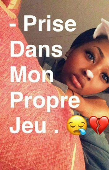 • Prise Dans Mon Propre Jeu . 😪💔