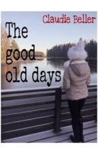 The good old days  by claudiebeller