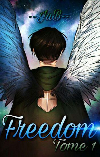 Freedom - Tome 1 ( Livaï x OC )
