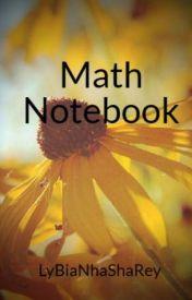Math Notebook by LyBiaNhaShaRey