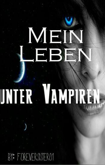 Mein Leben unter Vampiren (Twilight Ff)