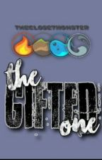 The Gifted One [#1 Book Of The Elementals Series] by TheClosetMonster