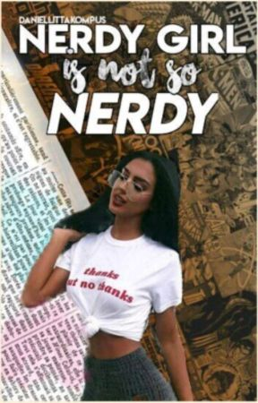 Nerdy Girl Is Not So Nerdy by DanielittaKompus