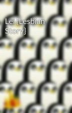 Lei {Lesbian Story} by pansy_13