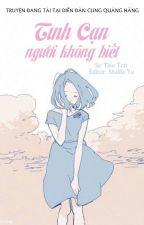 Tình Cạn Người Không Biết - Sư Tiểu Trát by YenTung21