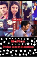 MaNan: Twins Secret Relation by Aditi56