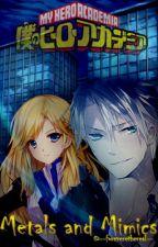 Metals and Mimics // Boku No Hero Academia Fanfic by --foreverethereal--