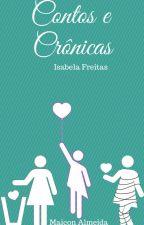 Isabela Freitas--Contos e Crônicas by Mayc_Almeida