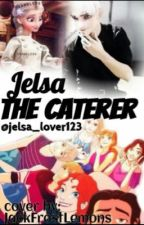 Jelsa The Caterer by jelsa_lover123