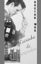DOCTOR WHO - CAIXINHA DE SEGREDOS by BlinkWildly