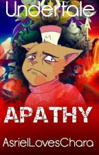 Apathy •[Undertale]• by AsrielLovesChara