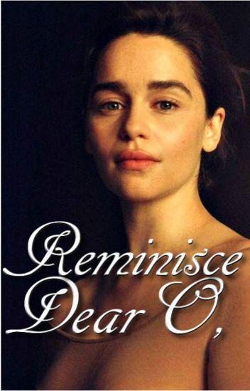 Reminisce: Dear O,