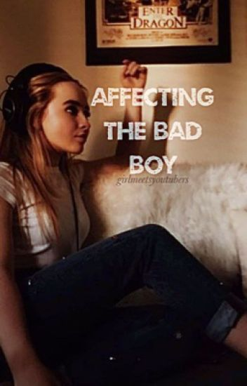 Affecting the bad boy