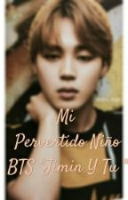 Mi Pervertido Niño BTS ( Jimin & Tu ) by Jessesalvatierra__