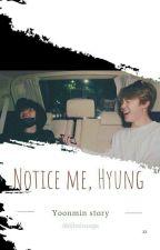 Notice Me, Hyung (Yoonmin) by wiwikjiminsuga