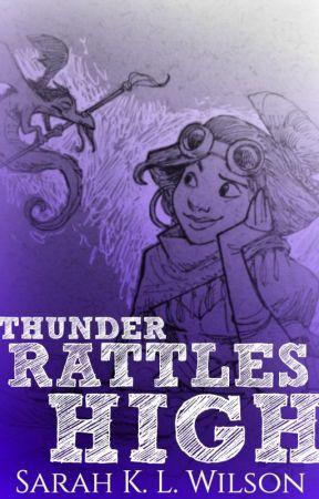 Thunder Rattles High by sarahklwilson